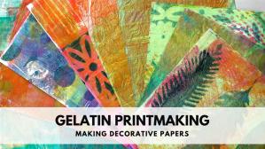 Gelatin Printmaking