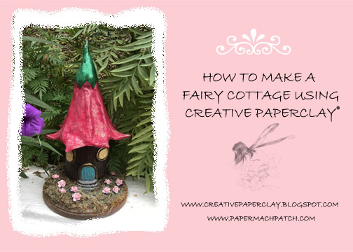How to Make a Fairy Cottage with Creative Paperclay®: Part One